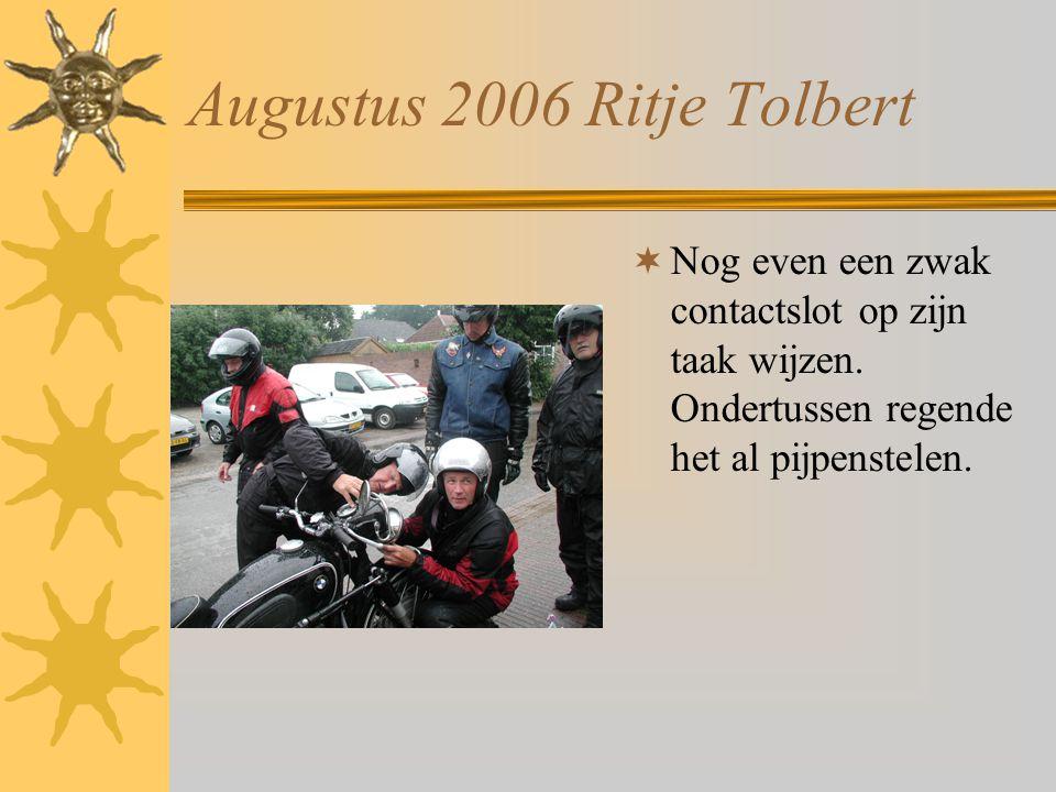 Augustus 2006 Ritje Tolbert  Mooie BMW combinatie klaar voor de rit, of was dit de motor met dat contactslot ?