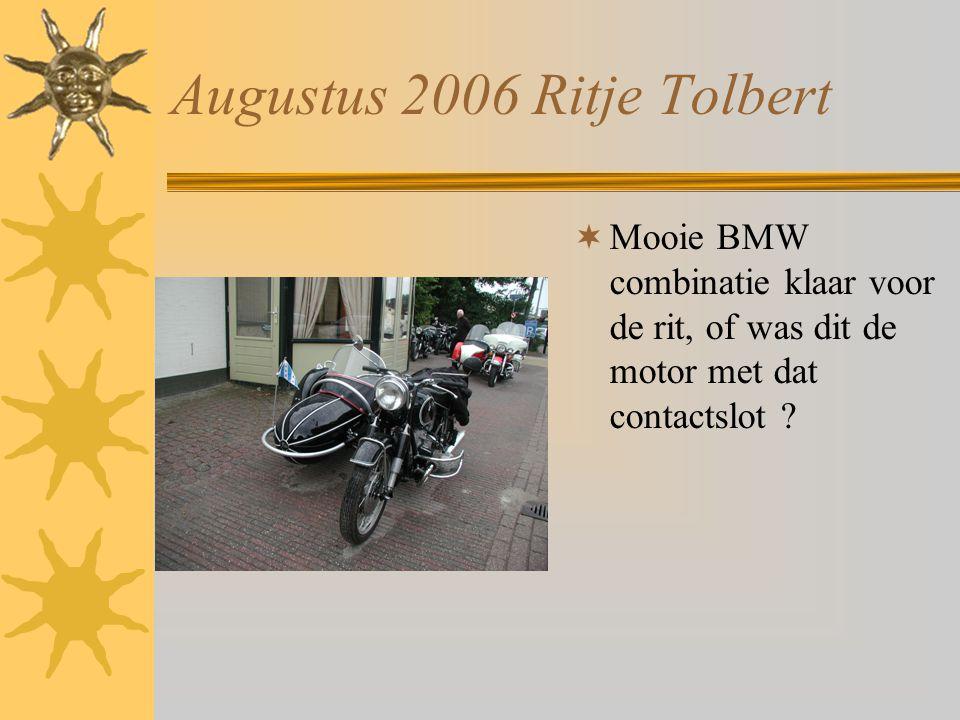 Augustus 2006 Ritje Tolbert  De Electra van Hans en Ans is er ook klaar voor.