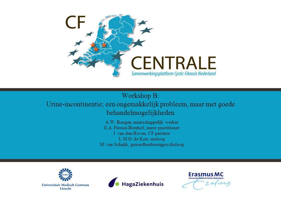 Workshop B: Urine-incontinentie; een ongemakkelijk probleem, maar met goede behandelmogelijkheden A.W. Bongen, maatschappelijk werker E.A. Firouzi-Boe