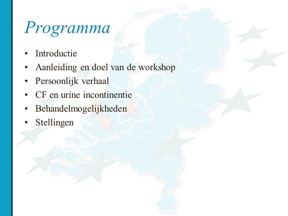 Programma Introductie Aanleiding en doel van de workshop Persoonlijk verhaal CF en urine incontinentie Behandelmogelijkheden Stellingen