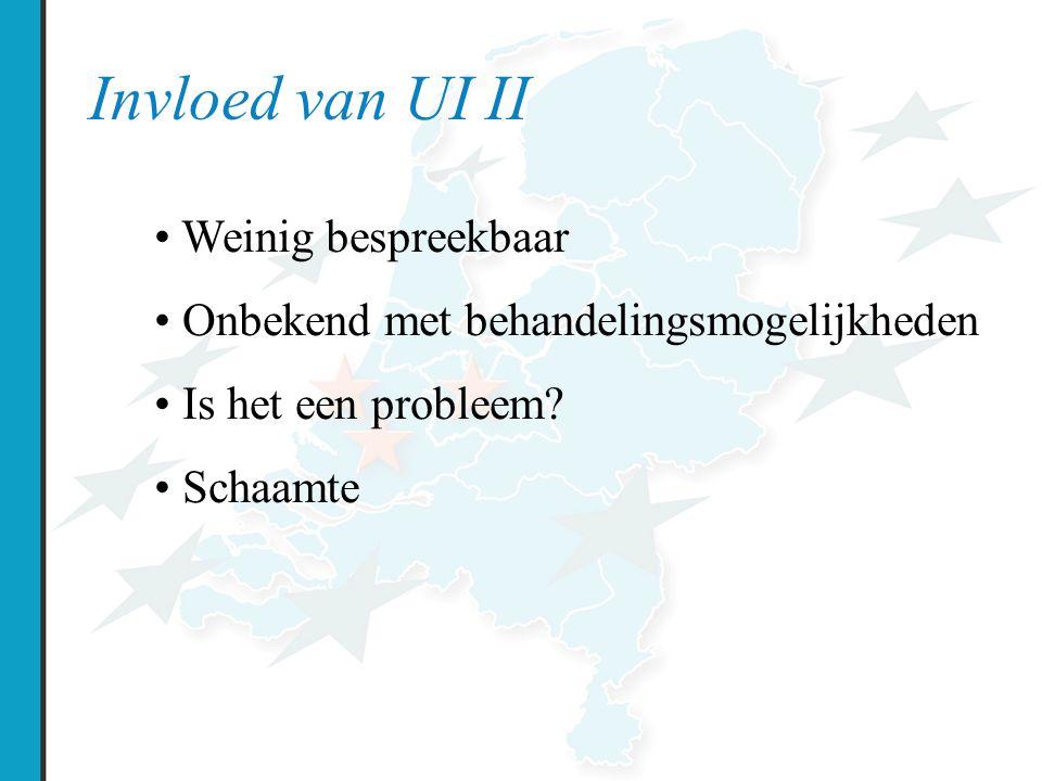 Invloed van UI II Weinig bespreekbaar Onbekend met behandelingsmogelijkheden Is het een probleem.