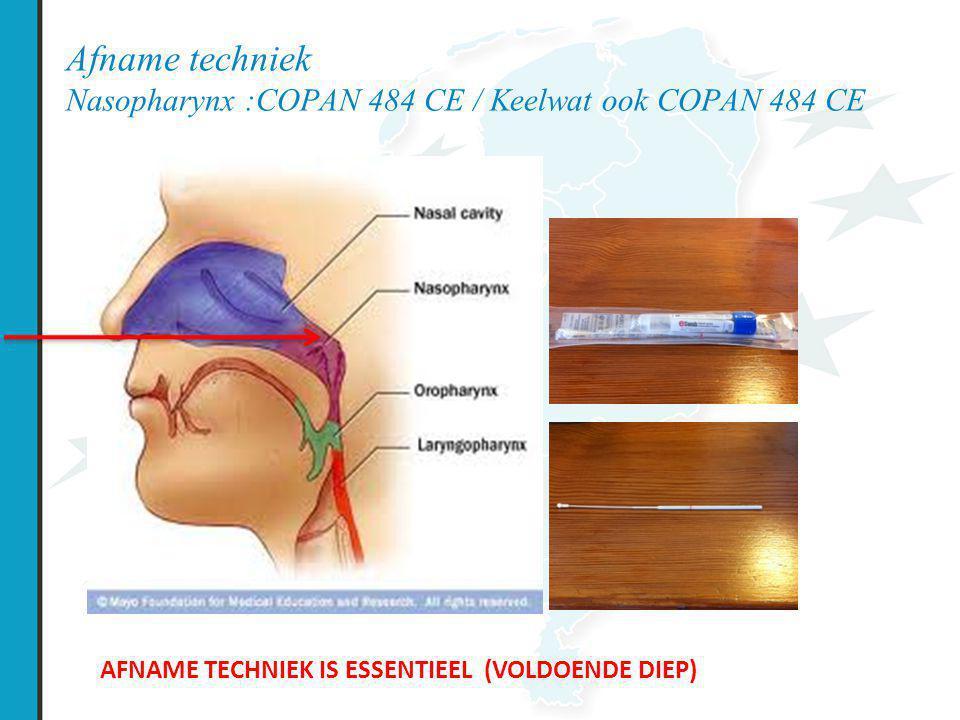 Afname techniek Nasopharynx :COPAN 484 CE / Keelwat ook COPAN 484 CE AFNAME TECHNIEK IS ESSENTIEEL (VOLDOENDE DIEP)
