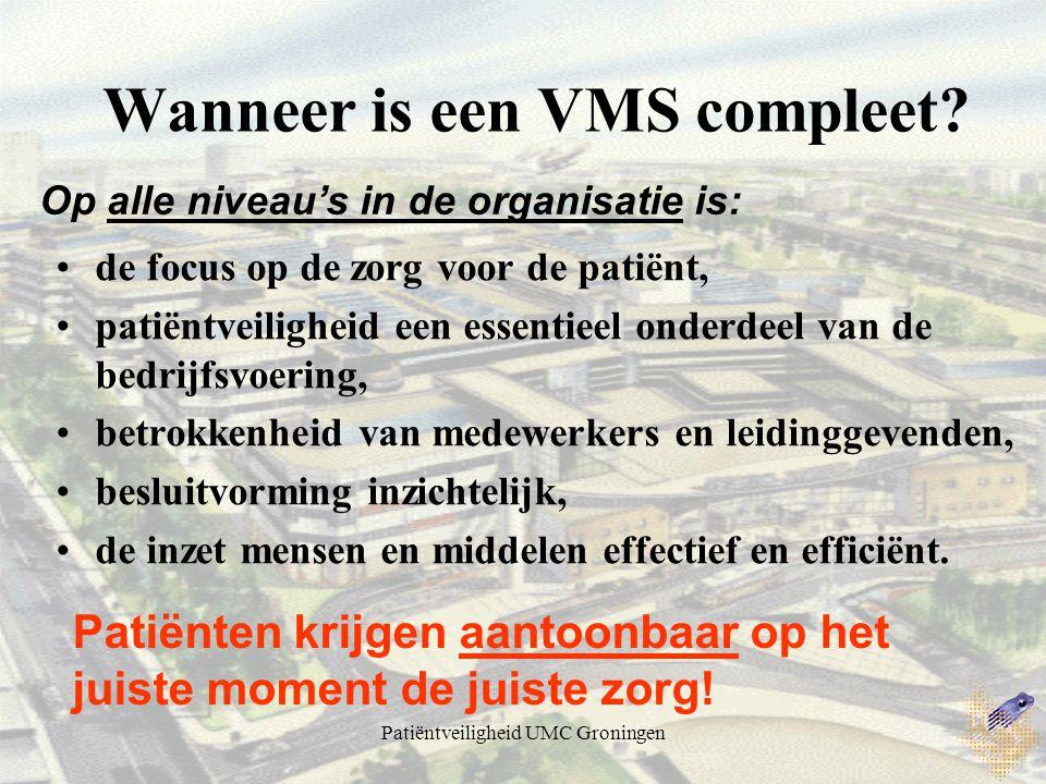 Wanneer is een VMS compleet? de focus op de zorg voor de patiënt, patiëntveiligheid een essentieel onderdeel van de bedrijfsvoering, betrokkenheid van