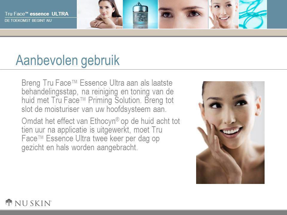 © 2001 Nu Skin International, Inc Tru Face ™ essence ULTRA DE TOEKOMST BEGINT NU Aanbevolen gebruik Breng Tru Face ™ Essence Ultra aan als laatste beh
