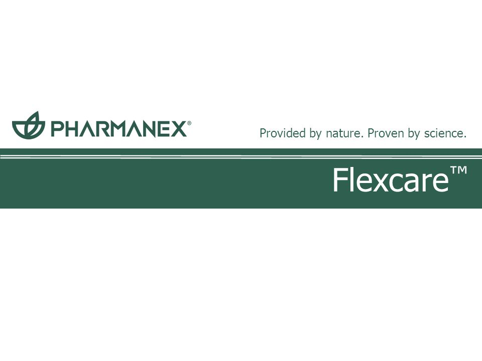 FlexCare ™ Provided by nature.Proven by science.