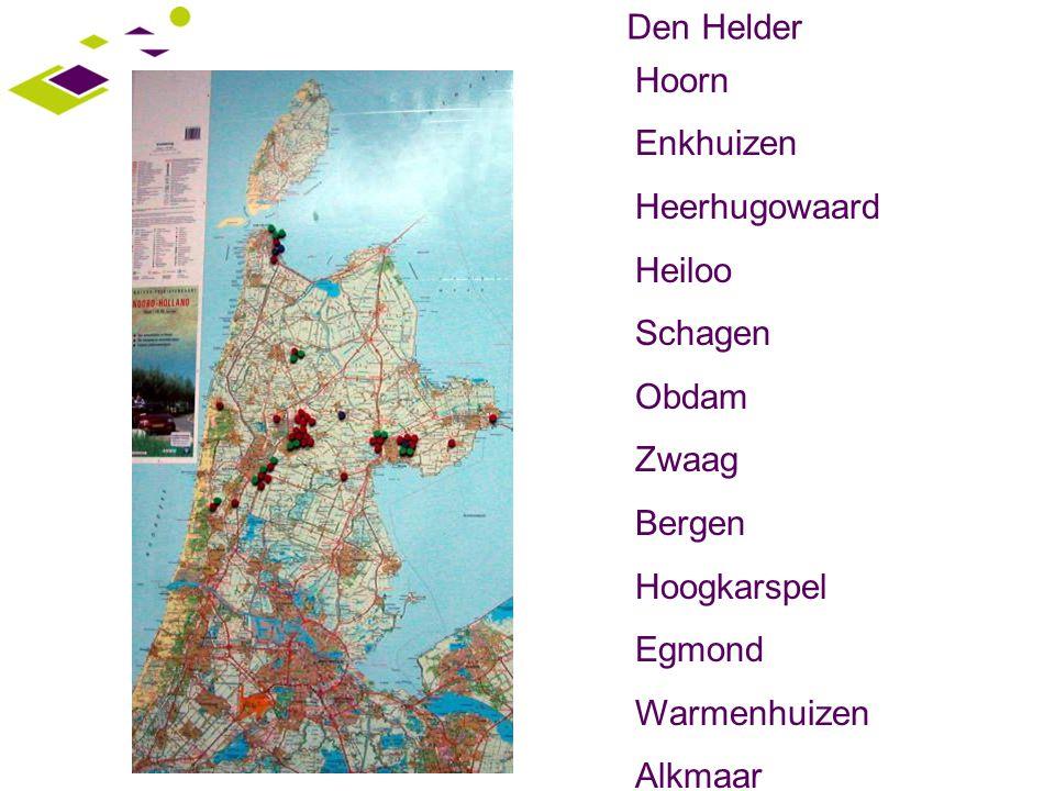 Hoorn Enkhuizen Heerhugowaard Heiloo Schagen Obdam Zwaag Bergen Hoogkarspel Egmond Warmenhuizen Alkmaar Den Helder