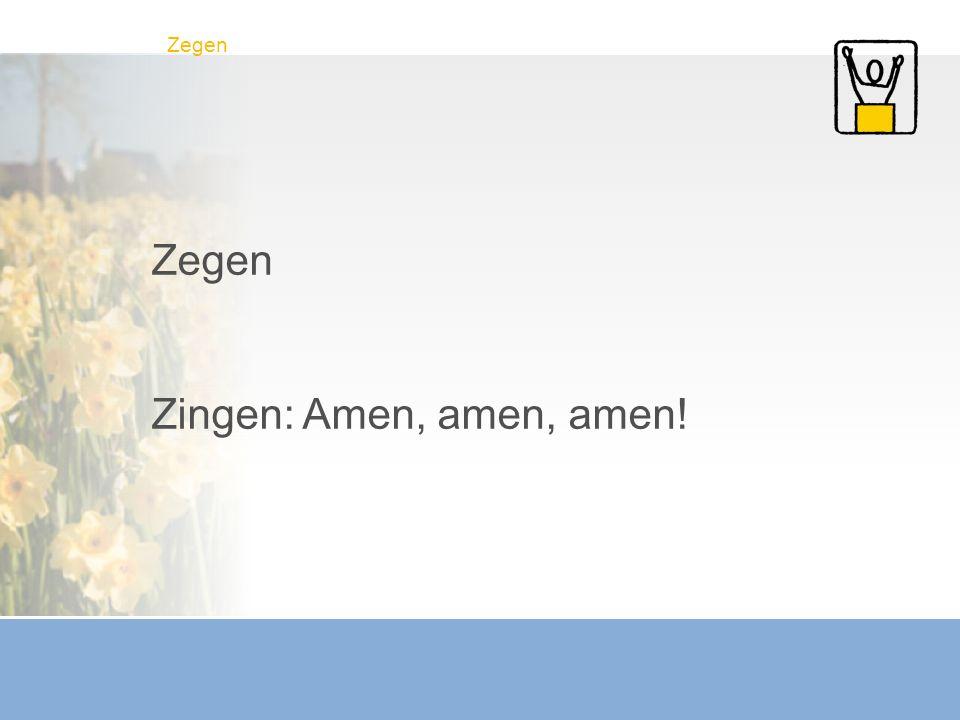 Zegen Zingen: Amen, amen, amen! Zegen