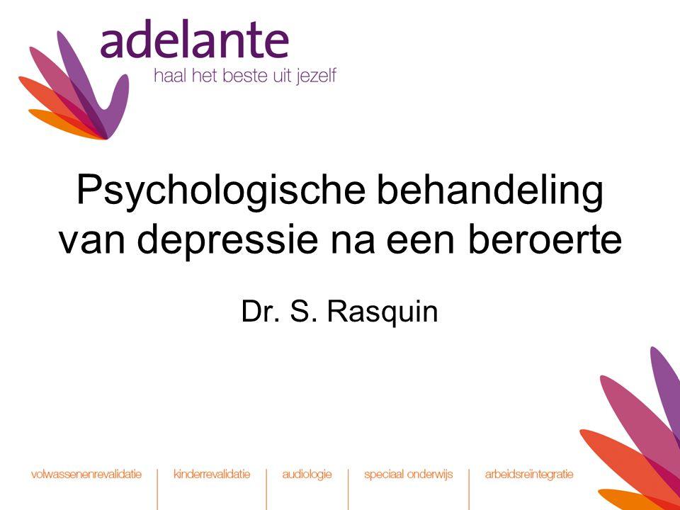 Psychologische behandeling van depressie na een beroerte Dr. S. Rasquin
