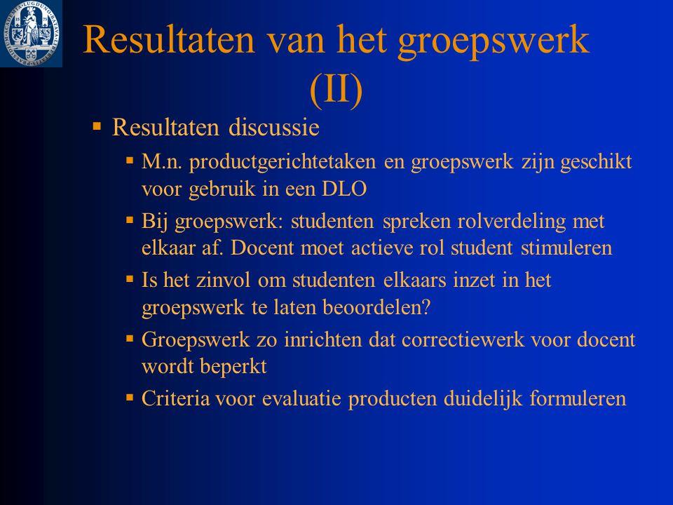 Resultaten van het groepswerk (II)  Resultaten discussie  M.n.