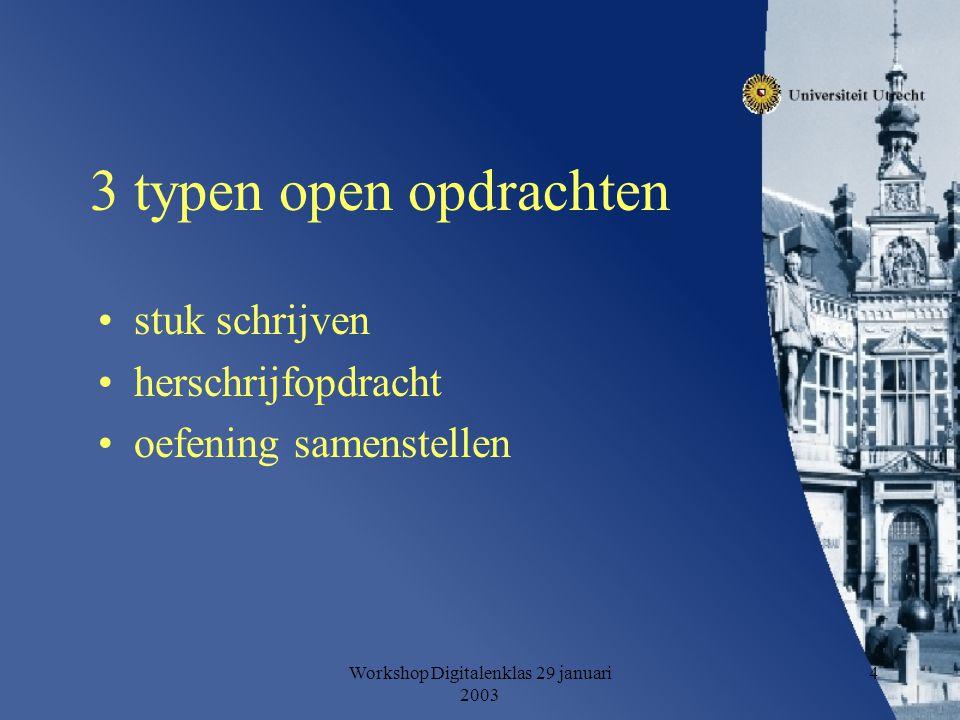 Workshop Digitalenklas 29 januari 2003 4 3 typen open opdrachten stuk schrijven herschrijfopdracht oefening samenstellen