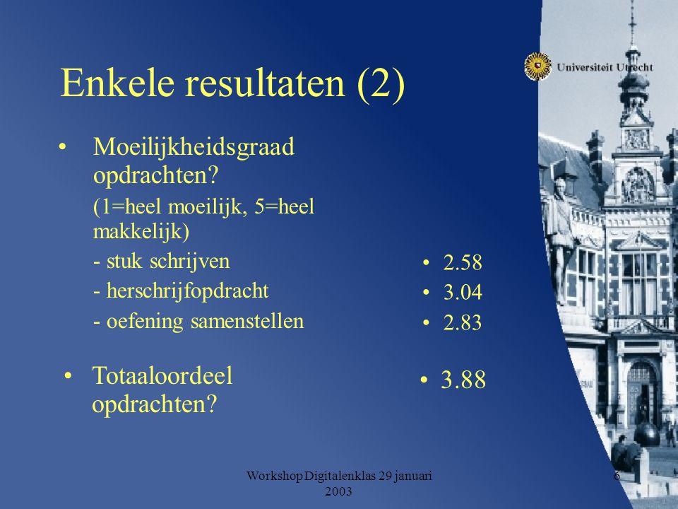 Workshop Digitalenklas 29 januari 2003 6 Enkele resultaten (2) Moeilijkheidsgraad opdrachten.