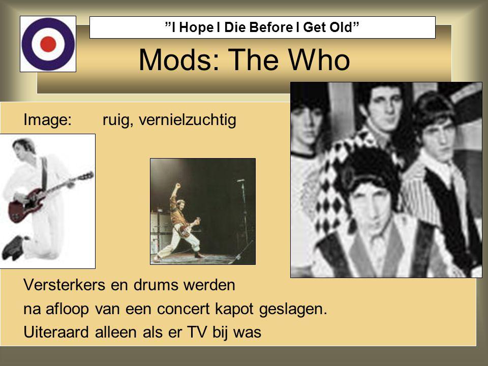 """Mods: The Who """"I Hope I Die Before I Get Old"""" Image: ruig, vernielzuchtig Versterkers en drums werden na afloop van een concert kapot geslagen. Uitera"""