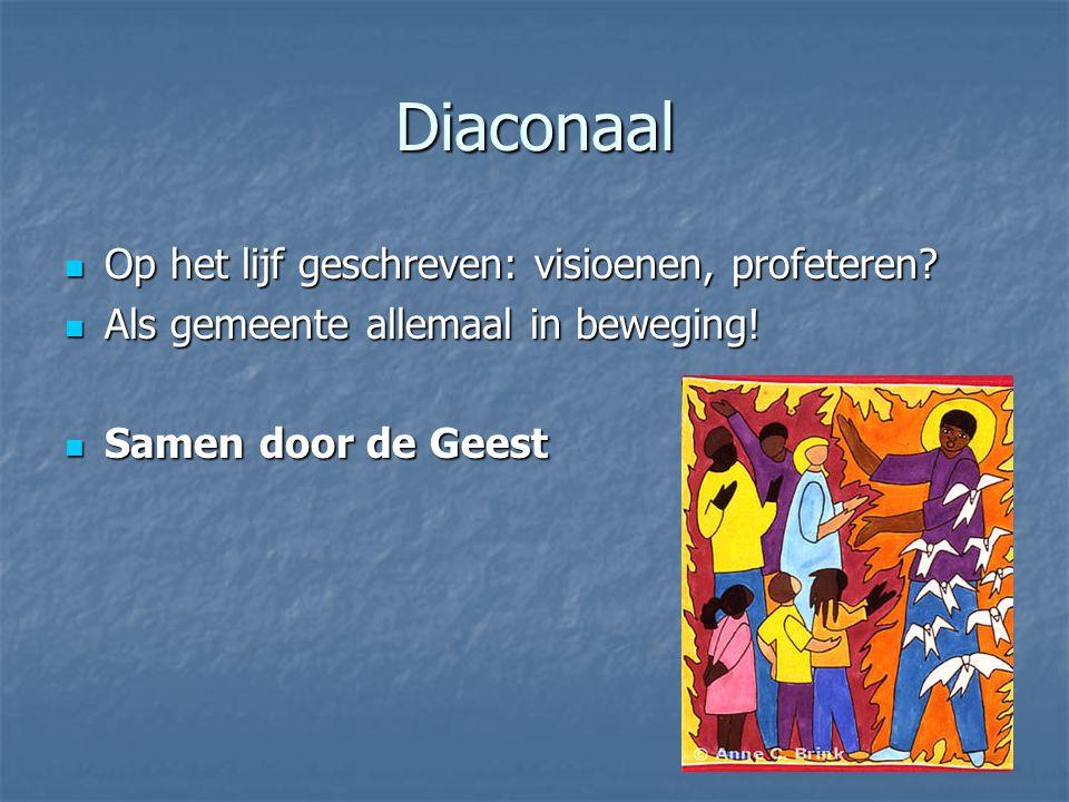 Diaconaal Op het lijf geschreven: visioenen, profeteren.