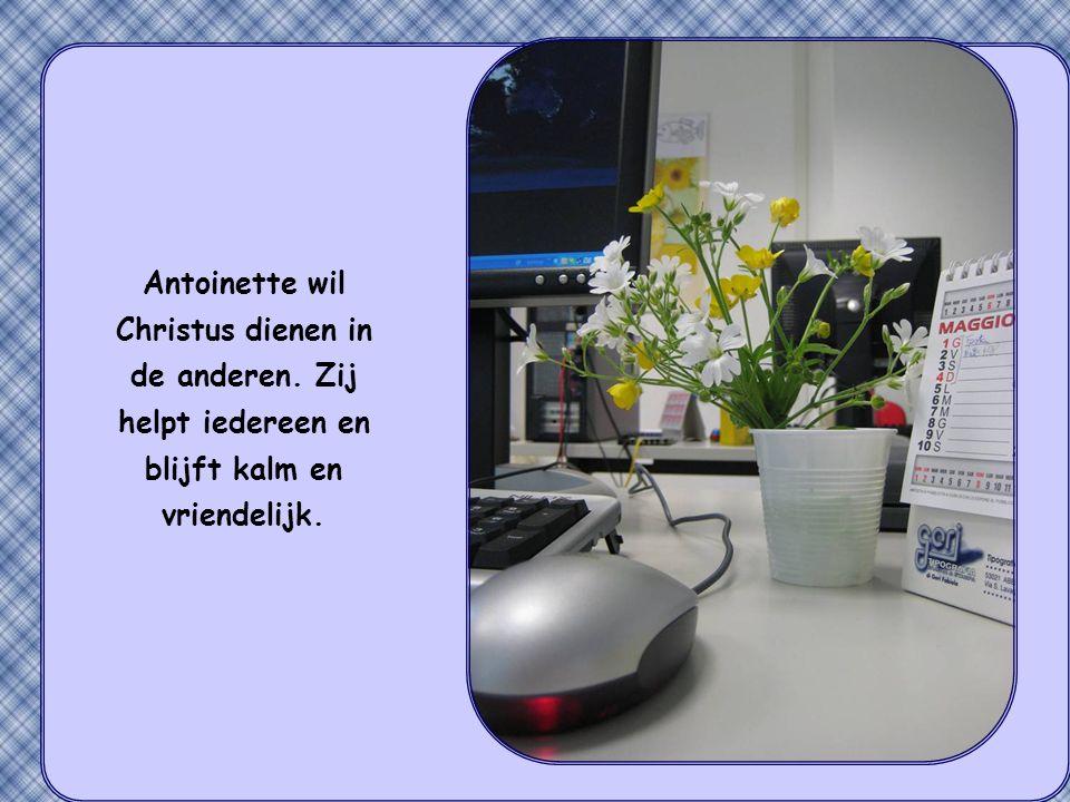 Ik vertel je een voorval. Antoinette werkt op een kantoor waar veel van haar collega's niet zo veel zin hebben om te werken.
