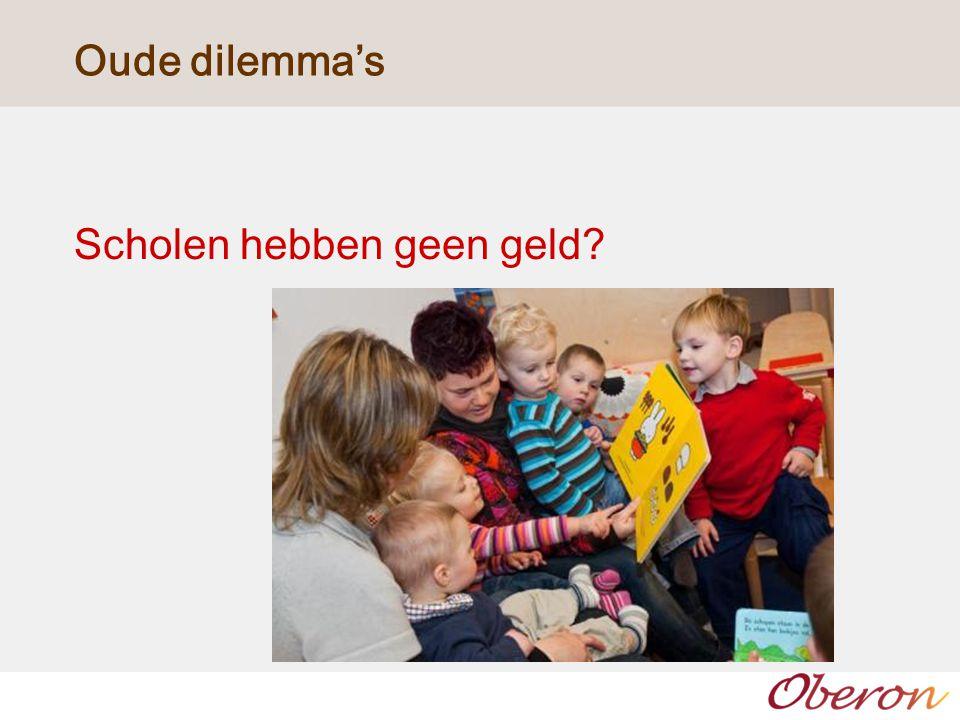 Oude dilemma's Scholen hebben geen geld?
