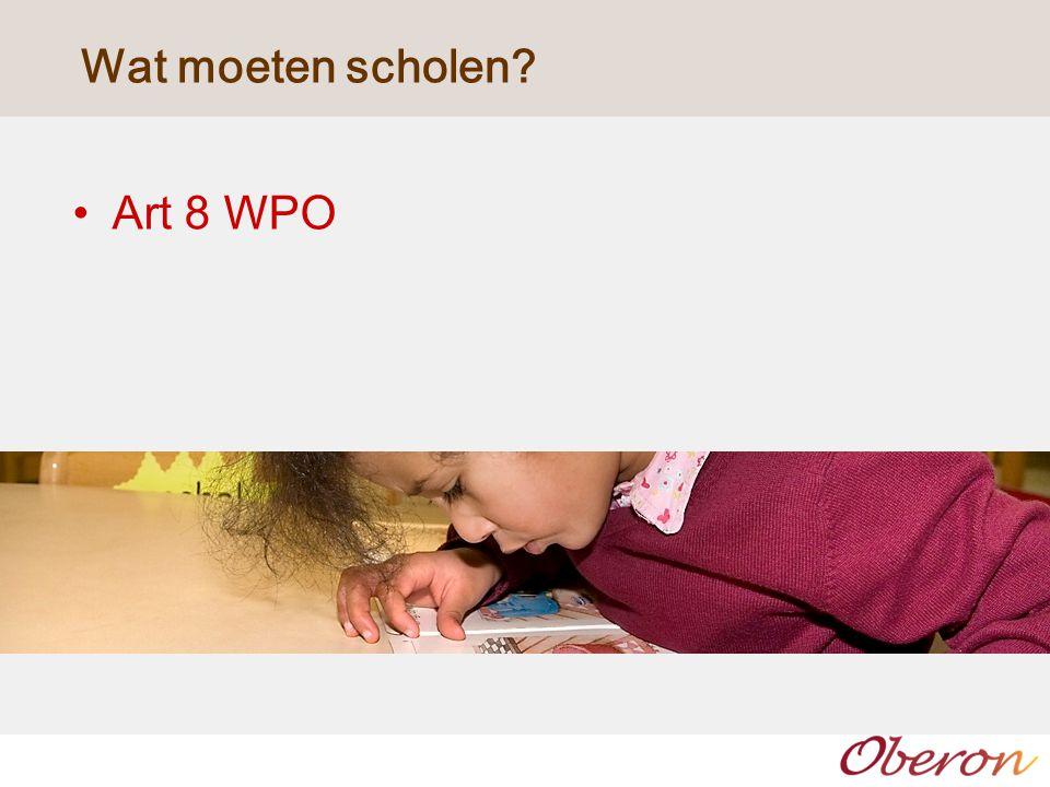 Wat moeten scholen? Art 8 WPO