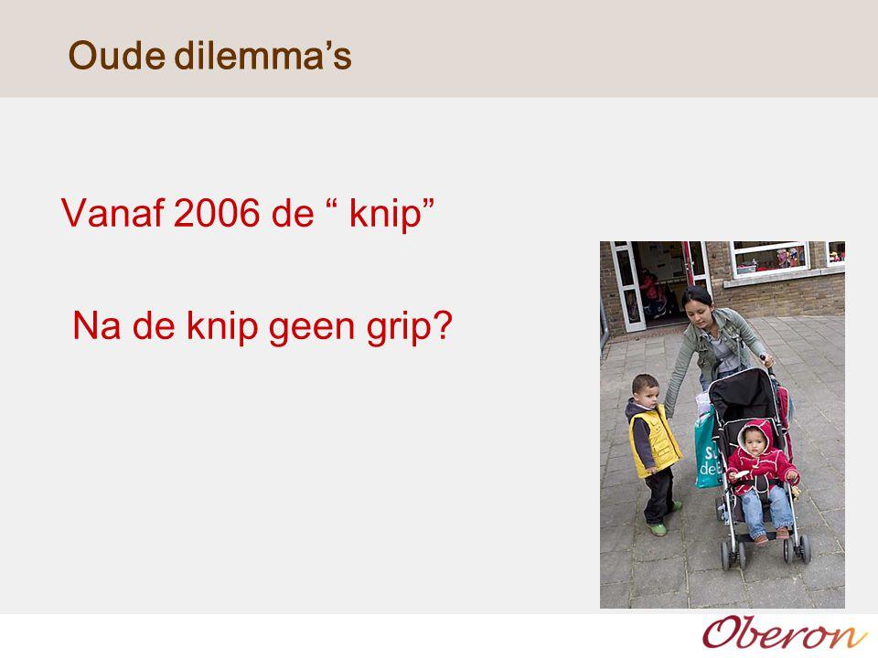 """Oude dilemma's Vanaf 2006 de """" knip"""" Na de knip geen grip?"""