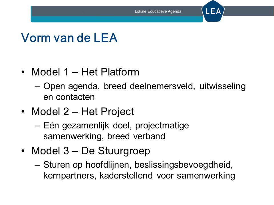 Vorm van de LEA Model 1 – Het Platform –Open agenda, breed deelnemersveld, uitwisseling en contacten Model 2 – Het Project –Eén gezamenlijk doel, projectmatige samenwerking, breed verband Model 3 – De Stuurgroep –Sturen op hoofdlijnen, beslissingsbevoegdheid, kernpartners, kaderstellend voor samenwerking