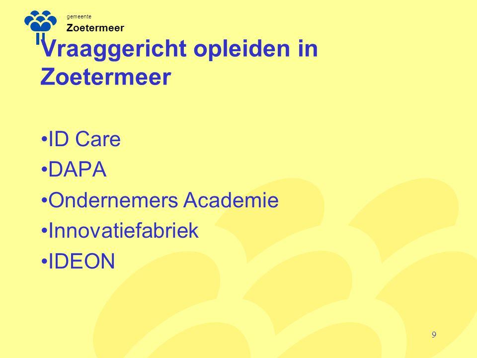 gemeente Zoetermeer Vraaggericht opleiden in Zoetermeer ID Care DAPA Ondernemers Academie Innovatiefabriek IDEON 9