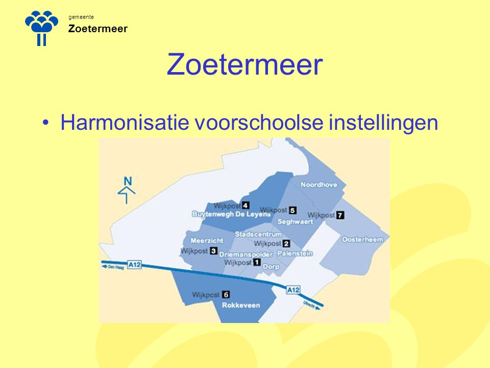 gemeente Zoetermeer Harmonisatie voorschoolse instellingen