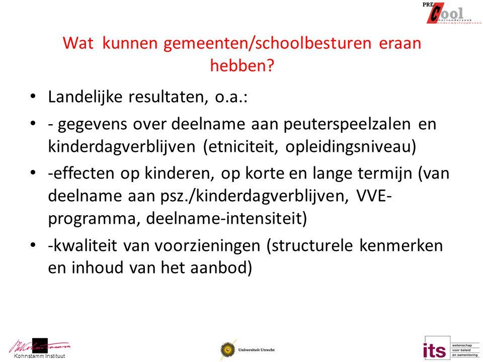 Wat kunnen gemeenten/schoolbesturen eraan hebben? Landelijke resultaten, o.a.: - gegevens over deelname aan peuterspeelzalen en kinderdagverblijven (e