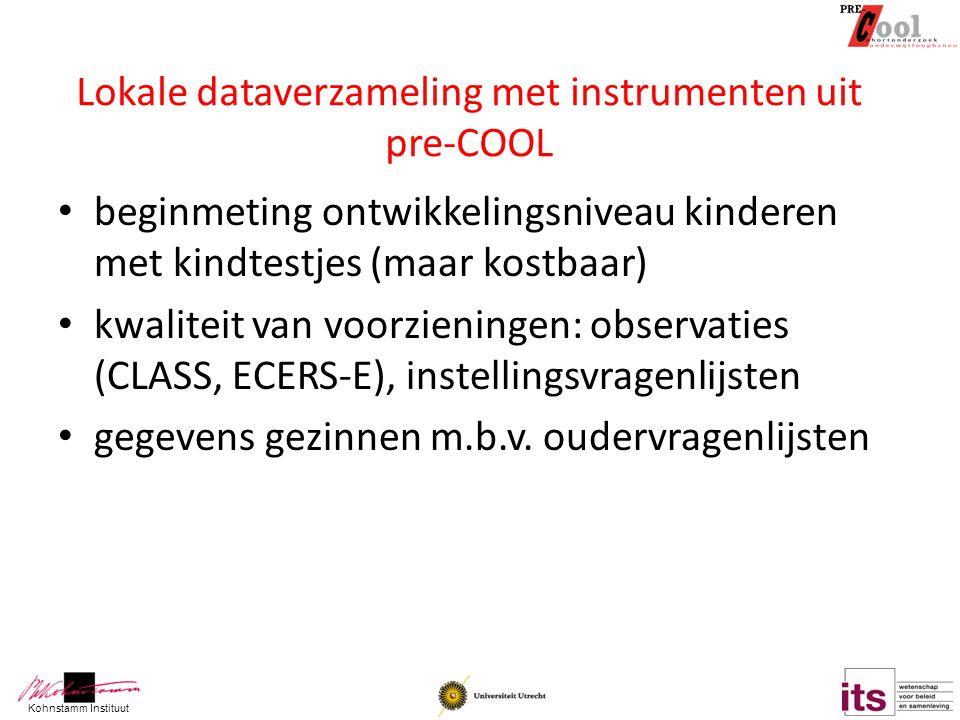 Kohnstamm Instituut Lokale dataverzameling met instrumenten uit pre-COOL beginmeting ontwikkelingsniveau kinderen met kindtestjes (maar kostbaar) kwal