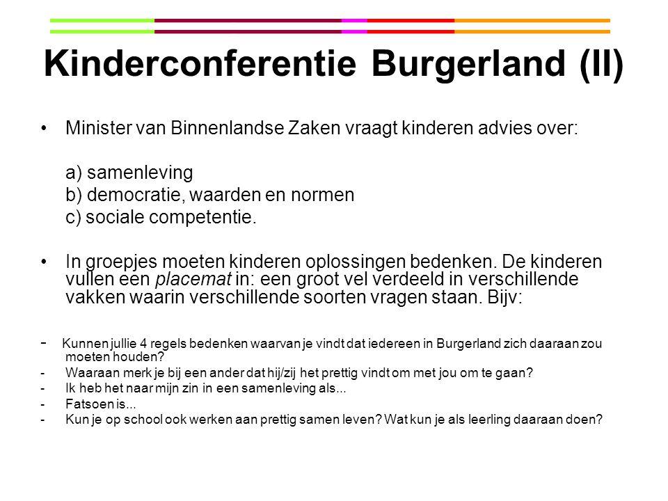 Kinderconferentie Burgerland (II) Minister van Binnenlandse Zaken vraagt kinderen advies over: a) samenleving b) democratie, waarden en normen c) soci
