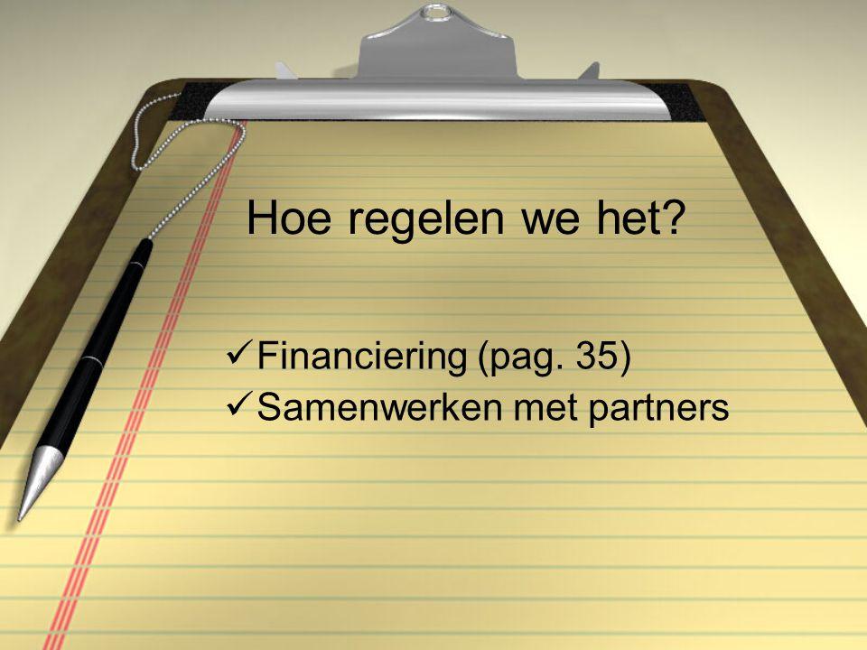 Hoe regelen we het Financiering (pag. 35) Samenwerken met partners