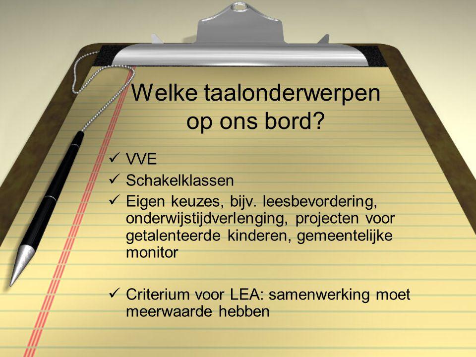 Welke taalonderwerpen op ons bord. VVE Schakelklassen Eigen keuzes, bijv.