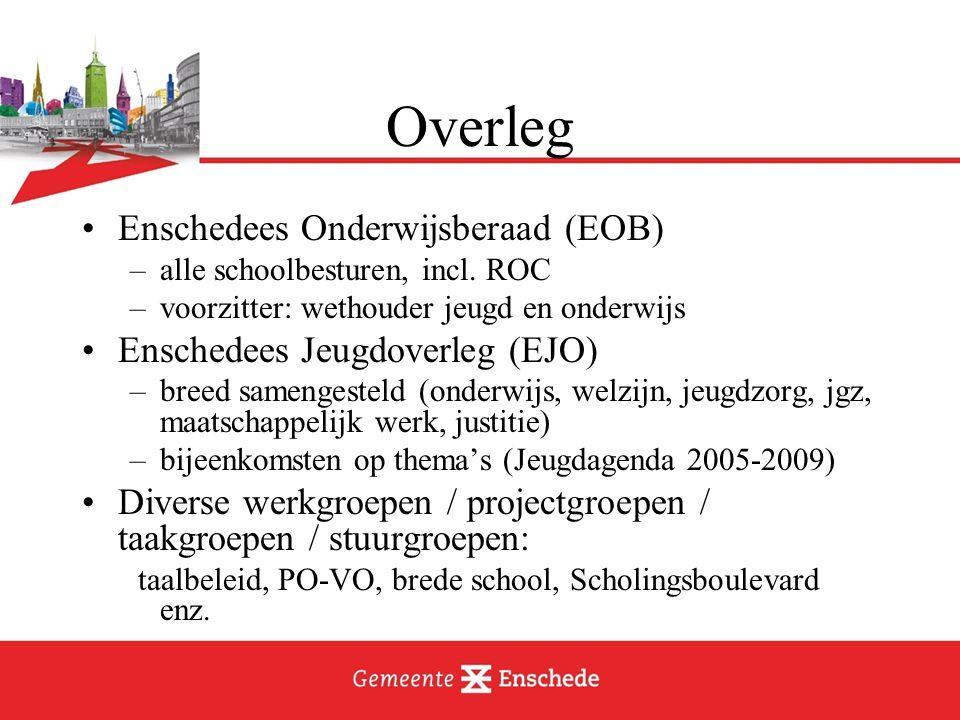 Overleg Enschedees Onderwijsberaad (EOB) –alle schoolbesturen, incl.