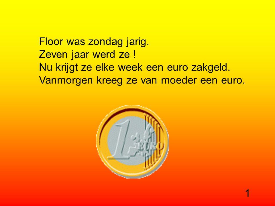 Floor was zondag jarig.Zeven jaar werd ze . Nu krijgt ze elke week een euro zakgeld.