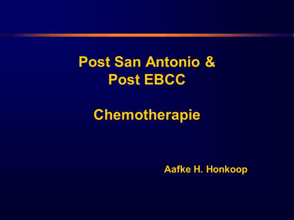 Post San Antonio & Post EBCC Chemotherapie Aafke H. Honkoop