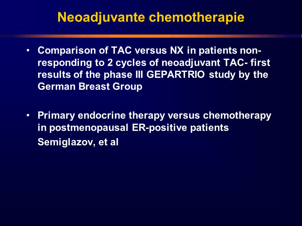 Neoadjuvante chemotherapie Comparison of TAC versus NX in patients non- responding to 2 cycles of neoadjuvant TAC- first results of the phase III GEPA