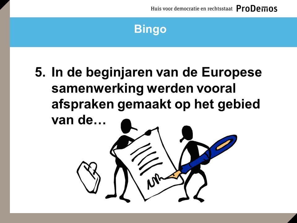 5.In de beginjaren van de Europese samenwerking werden vooral afspraken gemaakt op het gebied van de… Bingo