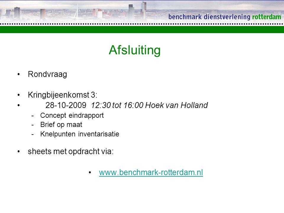 Afsluiting Rondvraag Kringbijeenkomst 3: 28-10-2009 12:30 tot 16:00 Hoek van Holland -Concept eindrapport -Brief op maat -Knelpunten inventarisatie sh
