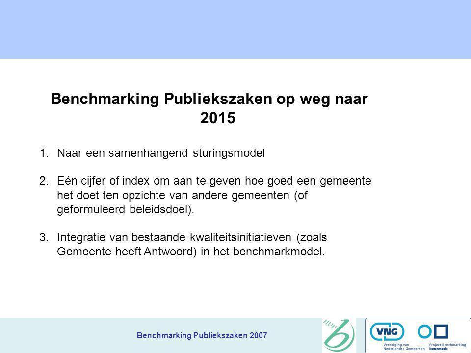 Benchmarking Publiekszaken 2007 7 Resultaat- prestatiegebieden Bereikbaarheid van diensten en productenIs de gemeente voldoende/ruim bereikbaar? Toega