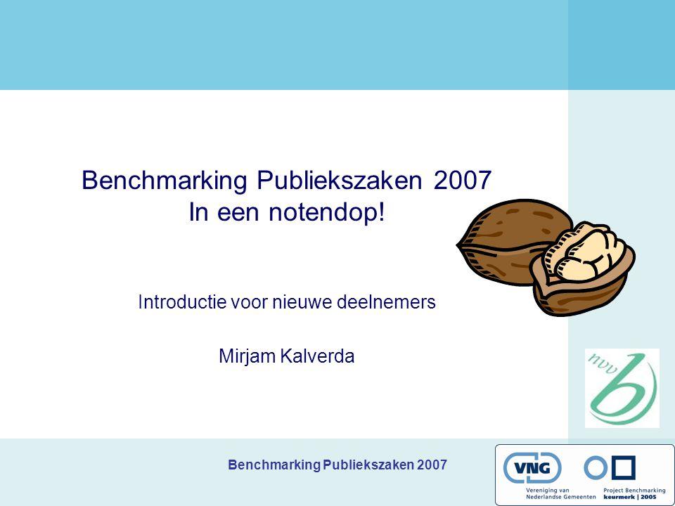 Benchmarking Publiekszaken 2007 Benchmarking publiekszaken Vergelijken Verbazen verbeteren