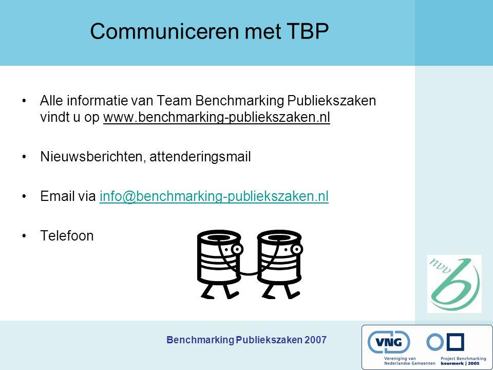 Benchmarking Publiekszaken 2007 Communiceren met TBP Alle informatie van Team Benchmarking Publiekszaken vindt u op www.benchmarking-publiekszaken.nl Nieuwsberichten, attenderingsmail Email via info@benchmarking-publiekszaken.nlinfo@benchmarking-publiekszaken.nl Telefoon