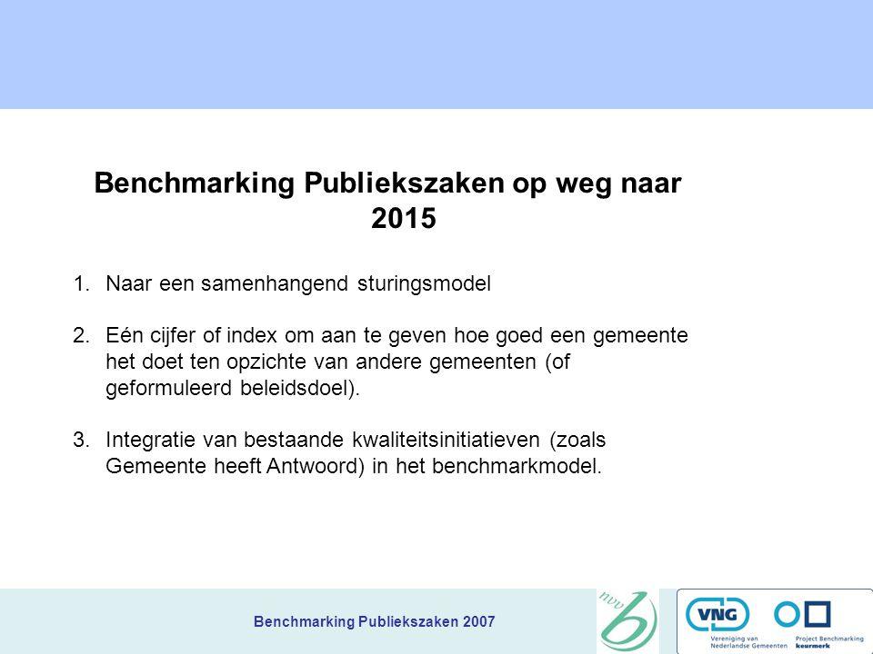 Benchmarking Publiekszaken 2007 7 Resultaat- prestatiegebieden Bereikbaarheid van diensten en productenIs de gemeente voldoende/ruim bereikbaar.