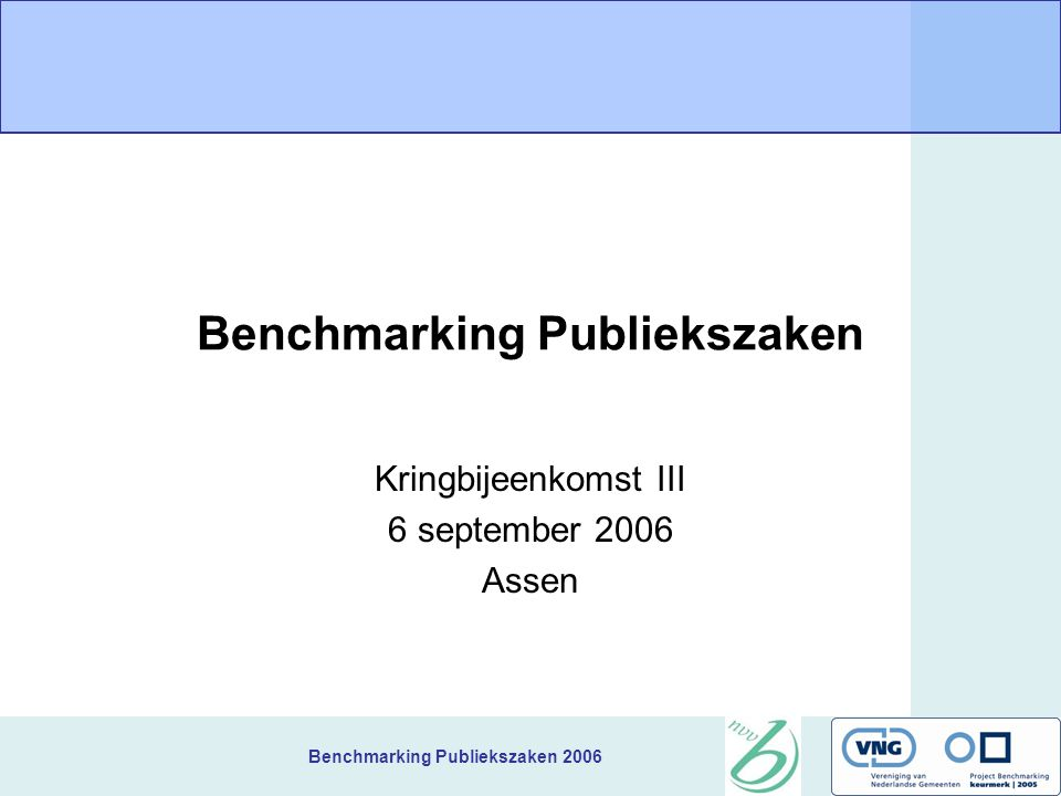 Benchmarking Publiekszaken 2006 Agenda Ontvangst Thema: digitale dienstverlening Lunch Rondleiding Voortgang mini experimenten Bespreking concept rapport Hoe gaan we verder Rondvraag en afsluiting