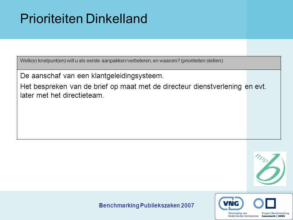 Benchmarking Publiekszaken 2007 Kernindicatoren Dinkelland 1.