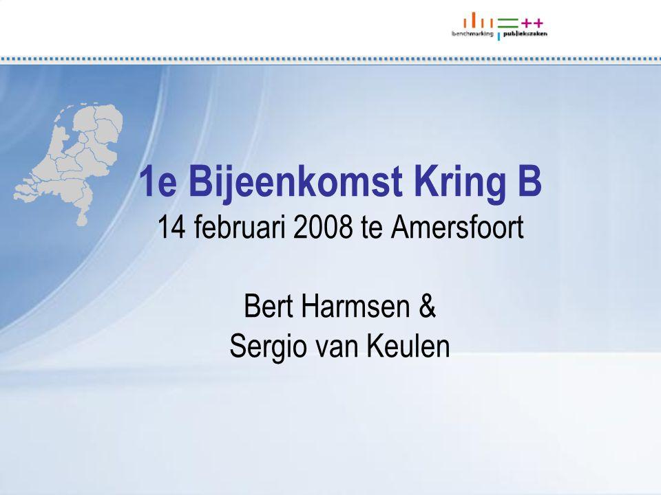 1e Bijeenkomst Kring B 14 februari 2008 te Amersfoort Bert Harmsen & Sergio van Keulen