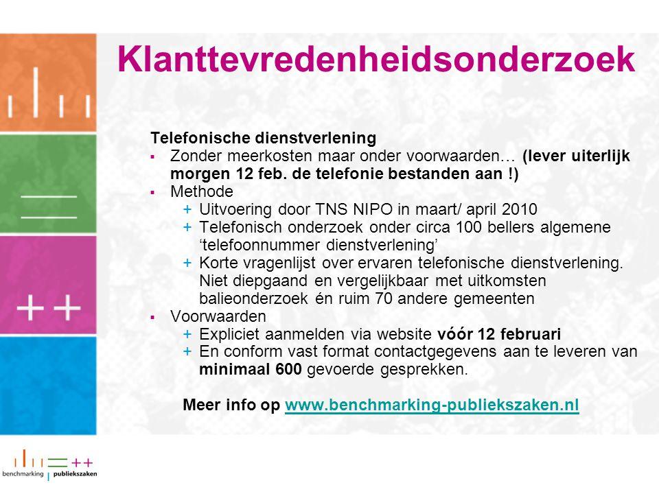 Klanttevredenheidsonderzoek Telefonische dienstverlening  Zonder meerkosten maar onder voorwaarden… (lever uiterlijk morgen 12 feb.