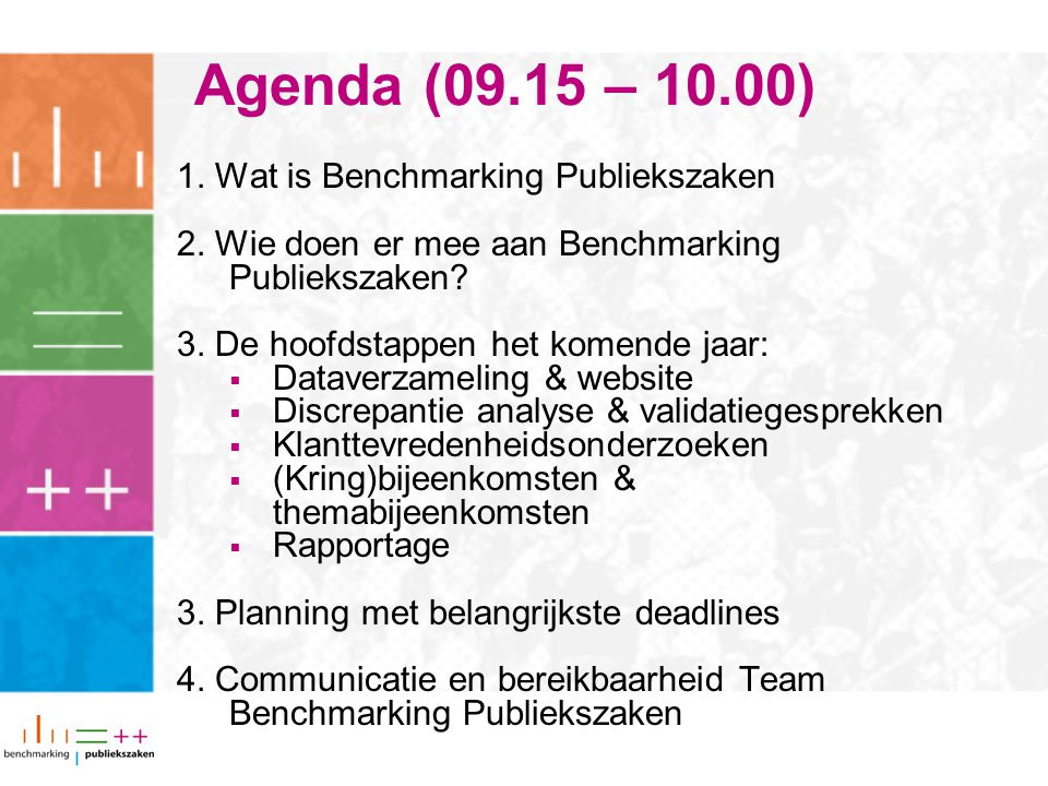 Agenda (09.15 – 10.00) 1. Wat is Benchmarking Publiekszaken 2.