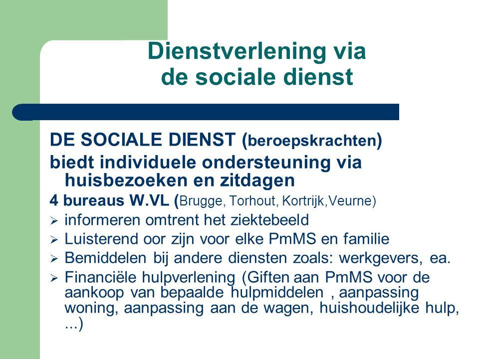 Dienstverlening via de sociale dienst DE SOCIALE DIENST ( beroepskrachten ) biedt individuele ondersteuning via huisbezoeken en zitdagen 4 bureaus W.V