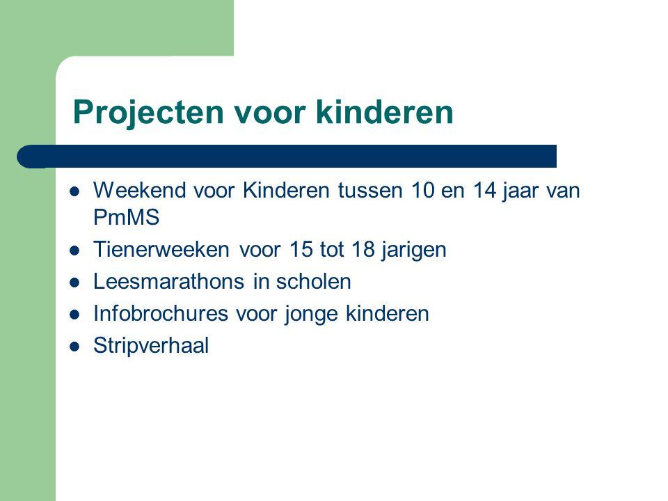 Projecten voor kinderen Weekend voor Kinderen tussen 10 en 14 jaar van PmMS Tienerweeken voor 15 tot 18 jarigen Leesmarathons in scholen Infobrochures