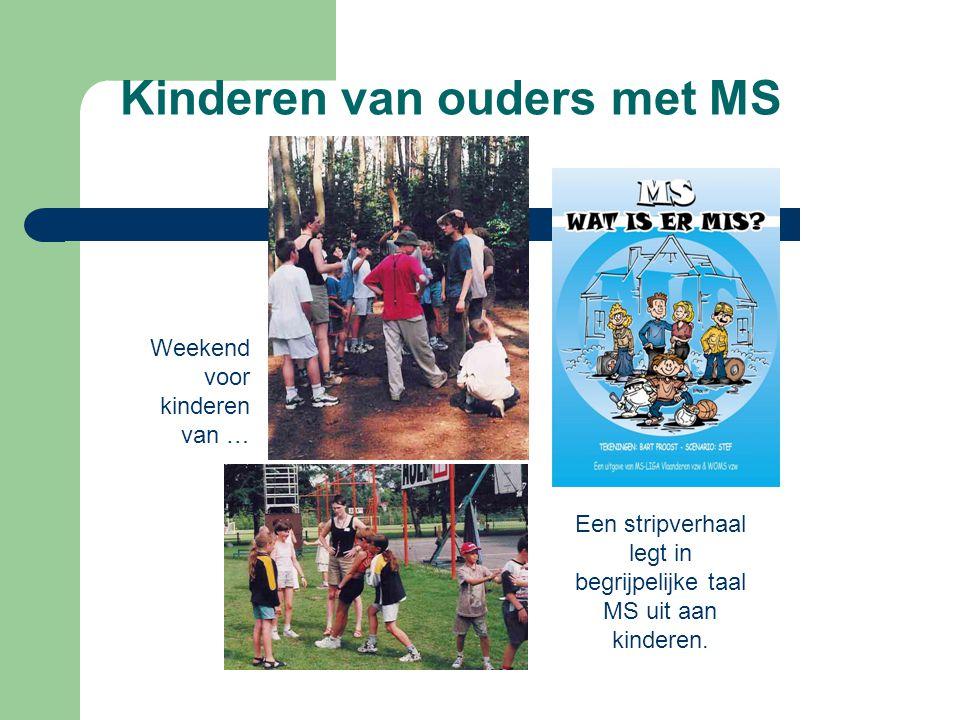 Kinderen van ouders met MS Weekend voor kinderen van … Een stripverhaal legt in begrijpelijke taal MS uit aan kinderen.