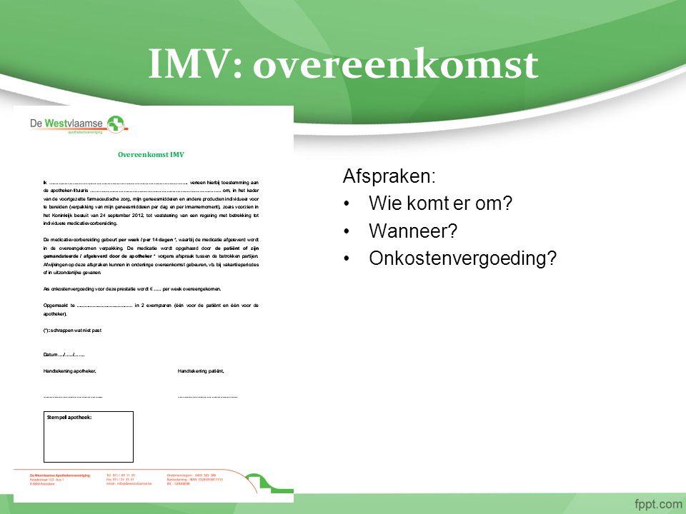 IMV: overeenkomst Afspraken: Wie komt er om? Wanneer? Onkostenvergoeding?