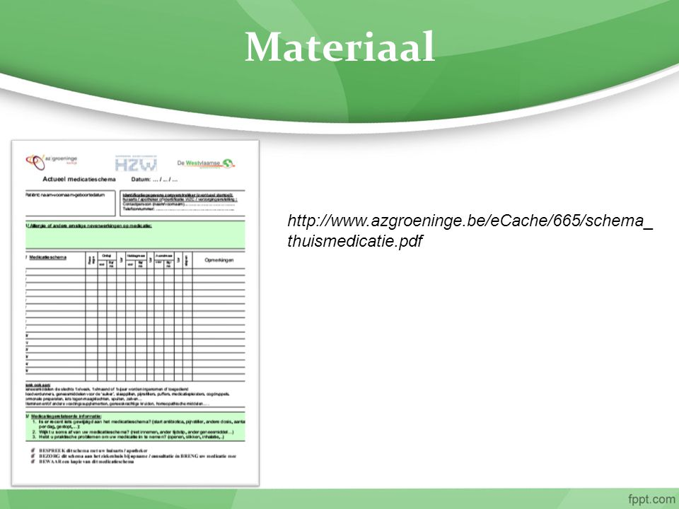 http://www.azgroeninge.be/eCache/665/schema_ thuismedicatie.pdf