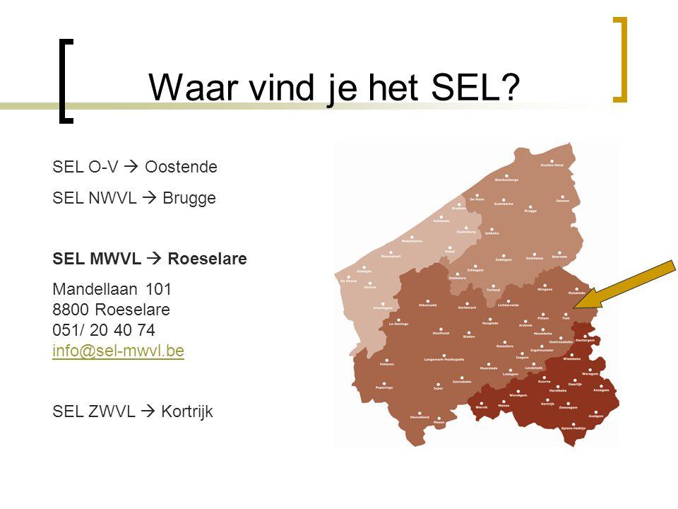 Waar vind je het SEL? SEL O-V  Oostende SEL NWVL  Brugge SEL MWVL  Roeselare Mandellaan 101 8800 Roeselare 051/ 20 40 74 info@sel-mwvl.be info@sel-